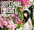 水樹奈々、10thアルバム「SUPERNAL LIBERTY」で3度目のオリコン総合首位を獲得! アルバム1位は4年10ヶ月ぶり