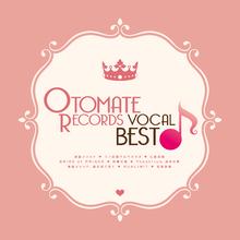 「オトメイトレコード」作品の主題歌コレクション「OTOMATE RECORDS Vocal Best」がリリース!